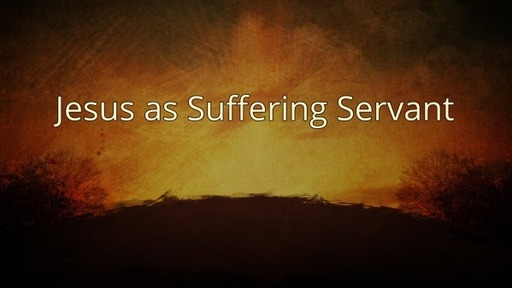 Jesus as Suffering Servant