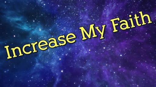 Increase My Faith