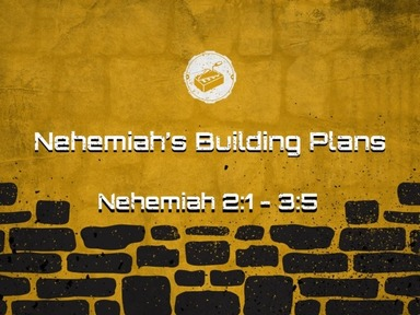 Nehemiah's Building Plans