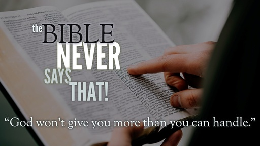 The Bible Never Says That