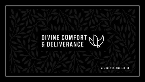 Divine Comfort & Deliverance (2 Corinthians 1:3-11)