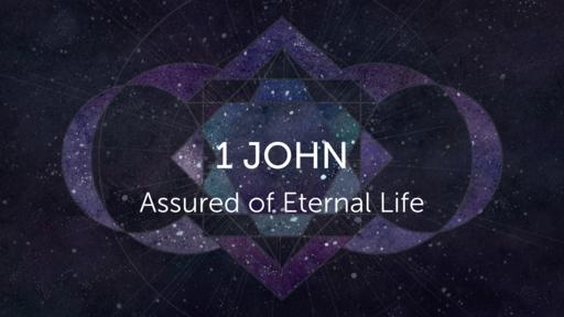 1 John: Assured of Eternal Life