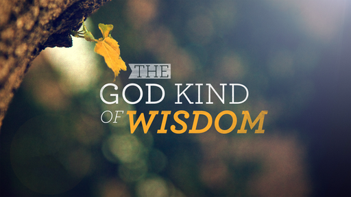 The God Kind Of Wisdom - James 1:1-11 - Wednesday 9-23-20