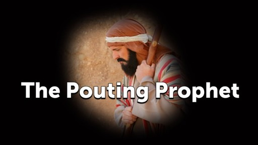 The Pouting Prophet