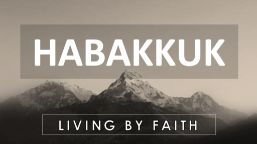 Habakkuk: Living by Faith
