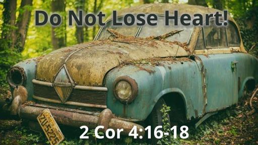 Service - September 27, 2020 - Do Not Lose Heart!