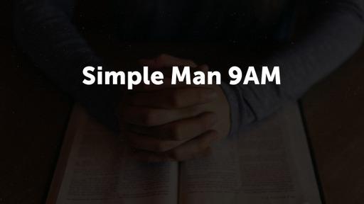 Simple Man 9 AM