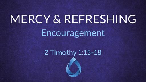 2 Timothy, Mercy & Refreshing