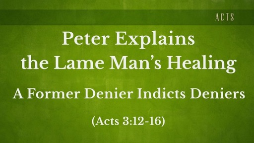 Peter Explains the Lame Man's Healing (Acts 3:12-26)