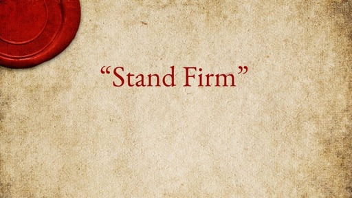 """""""Stand Firm"""""""