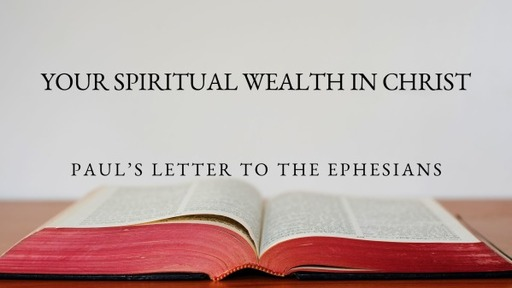 YOUR SPIRITUAL WEALTH IN CHRIST