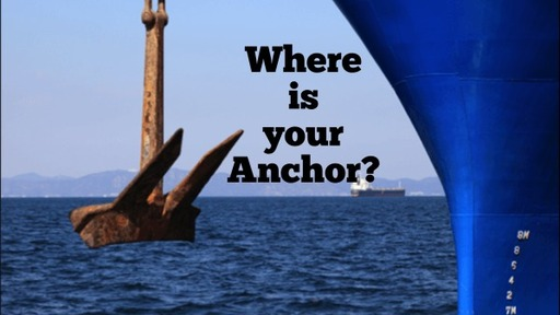 Where is your Anchor?