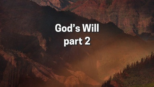 God's Will Part 2