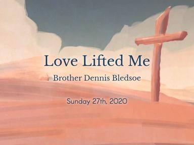 Love Lifted Me- Sun 9/27