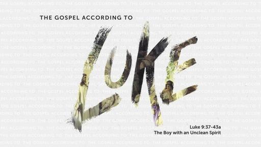The Gospel of Luke - Luke 9:37-43a