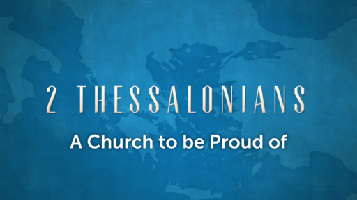 A Church to be Proud of  (2 Thessalonians 1:1-4)   9-27-20