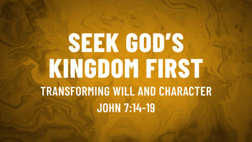 September 26-Transformation. Will and Heart/John 7:14-19