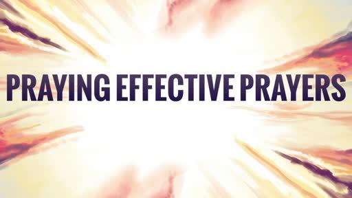 Praying Effective Prayers
