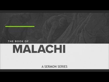 Malachi: A Sermon Series