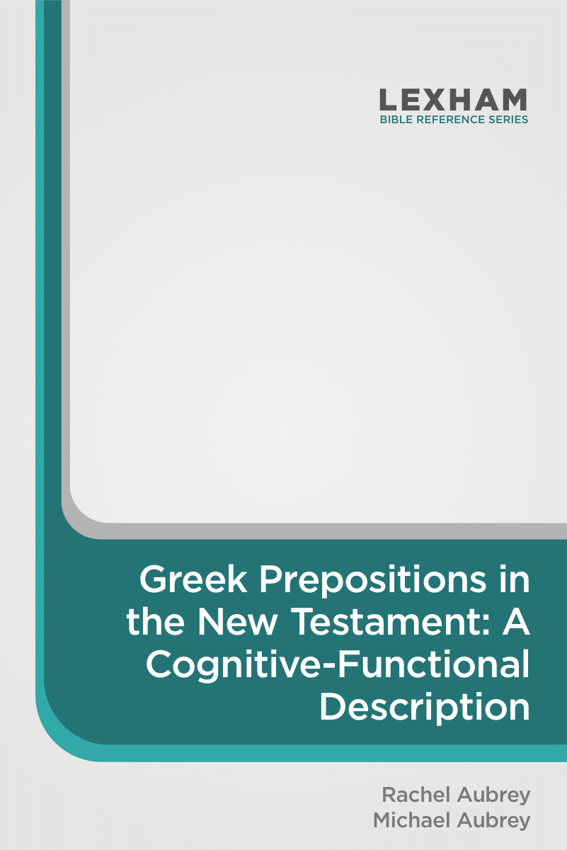 Greek Prepositions in the New Testament: A Cognitive-Functional Description