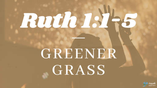 Ruth 1:1-5, Greener Grass