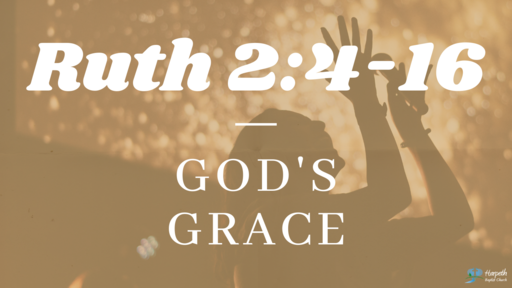 Ruth 2:4-16, God's Grace