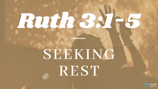 Ruth 3:1-5, Seeking Rest