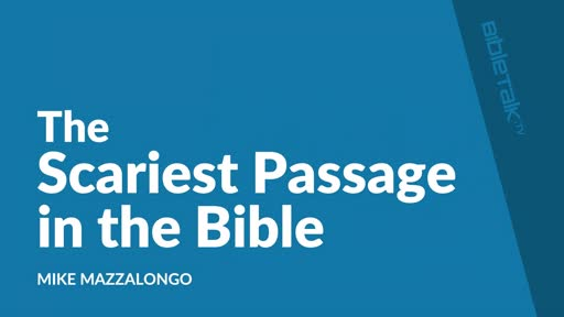 The Scariest Passage In The Bible