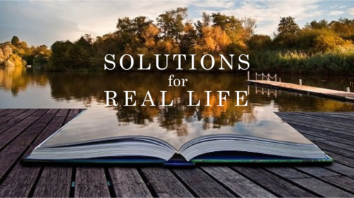 Solutions for Real Life