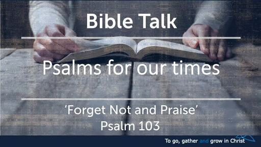 HTD - 2020-09-27 - Psalm 103:1-12 - Forget Not and Praise
