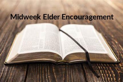 Midweek Elder Encouragement