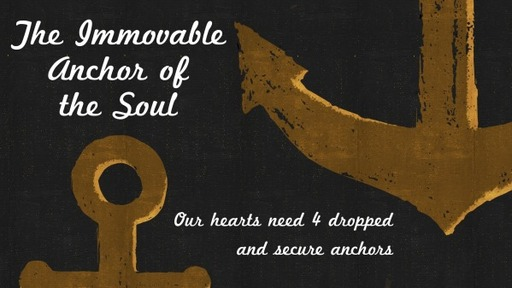 The immovable anchor of the soul