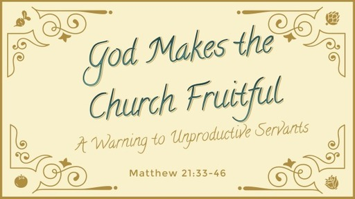 God Makes the Church Fruitful