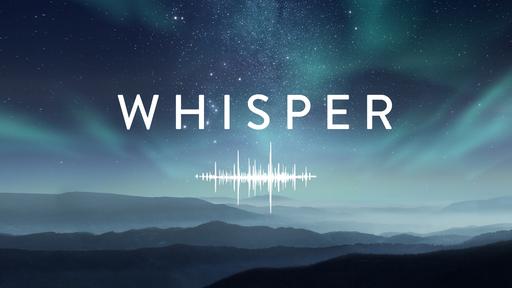 Whisper Week 3