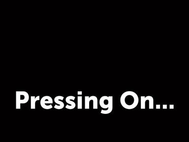 Pressing On...