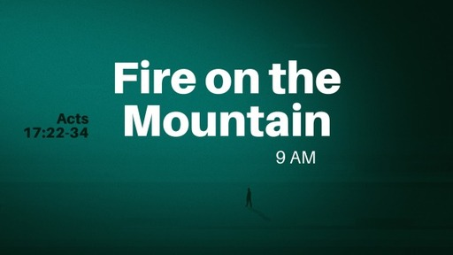 Fire on the Mountain 11 AM