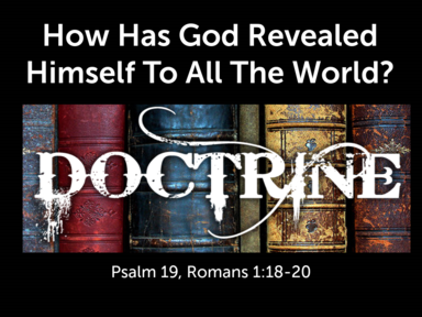 How Has God Revealed Himself To All The World?
