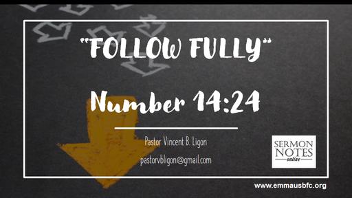 Follow Fully - Numbers 14:24 - Pastor Vincent B. Ligon