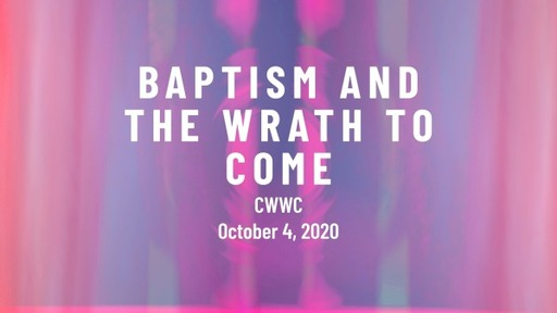 Baptism and the Wrath to Come