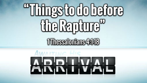 8 23 20 Sermon - Things To Do Before The Rapture