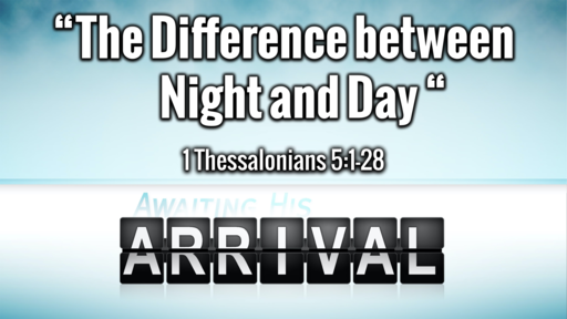 8 30 20 Sermon - The Difference Between Night and Day
