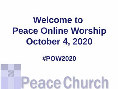 Peace Online Worship, October 4, 2020: The Problem With Being Perfect