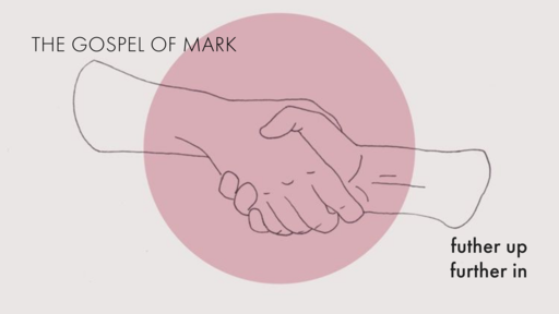 the gospel of mark: further up further in