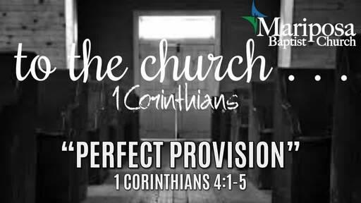 """Perfect Provision""   1 Corinthians 4:1–5"