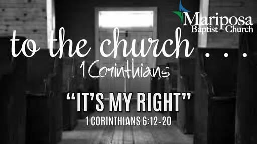 """It's My Right""   1 Corinthians 6:12–20"