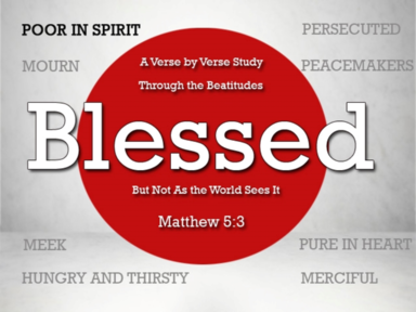 Blessed: Blessed are the Poor in Spirit