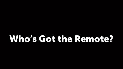 Who's Got the Remote?