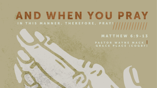 And When You Pray | In this manner therefore pray (Part 2)
