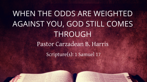 When the Odds are Weighted Against You, God Still Comes Through