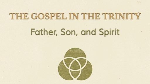 The Gospel in the Trinity